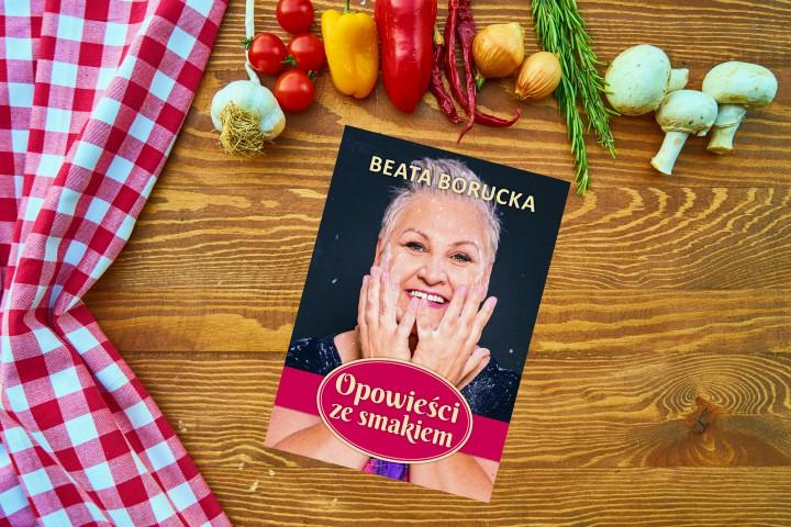 """Książka kucharska Beaty Boruckiej """"Opowieści ze smakiem"""""""